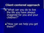 client centered approach