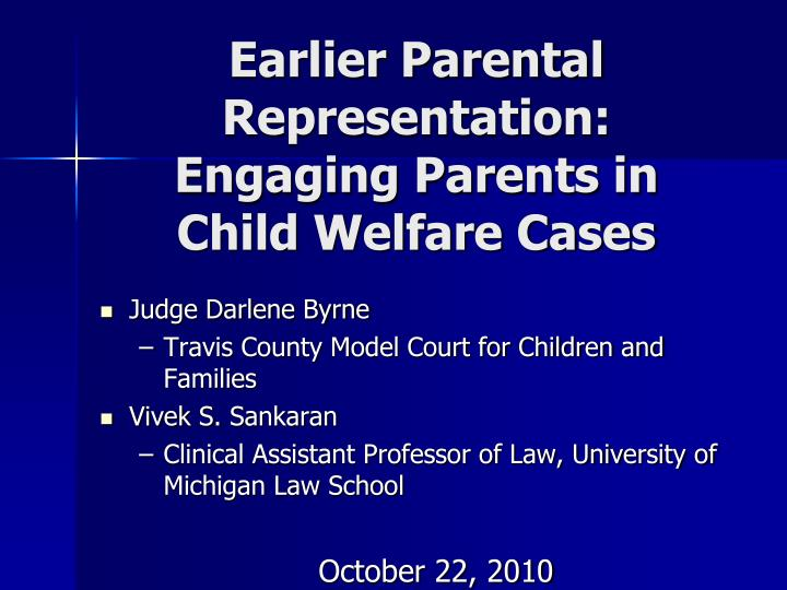 earlier parental representation engaging parents in child welfare cases n.