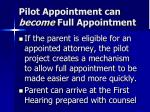 pilot appointment can become full appointment
