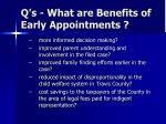 q s what are benefits of early appointments