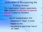 difficulties in recognizing the failing aviator