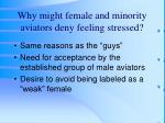 why might female and minority aviators deny feeling stressed
