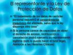 el representante y la ley de protecci n de datos