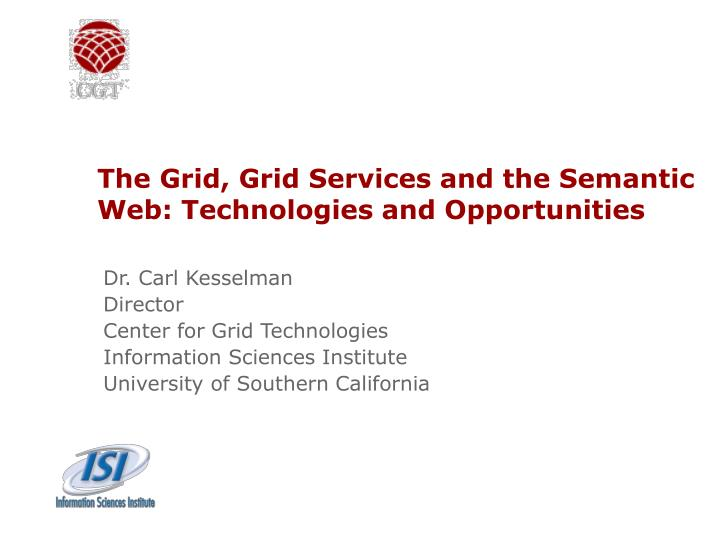 the grid grid services and the semantic web technologies and opportunities n.