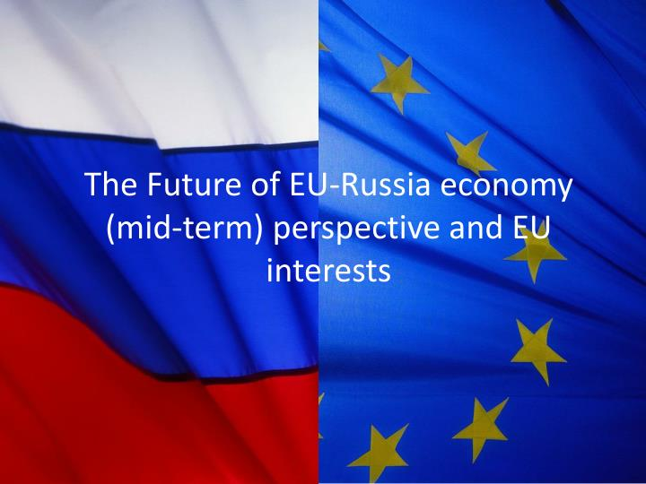 the future of eu russia economy mid term perspective and eu interests n.