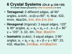 6 crystal systems ch 6 p 128 129 32 crystal classes grouped by center of symmetry or none2