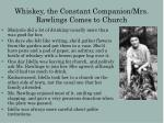 whiskey the constant companion mrs rawlings comes to church
