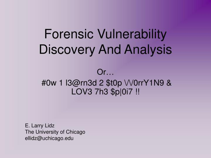 forensic vulnerability discovery and analysis n.