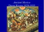 ancient mexico diego rivera 1929 1935