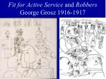 fit for active service and robbers george grosz 1916 1917