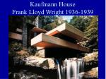 kaufmann house frank lloyd wright 1936 1939