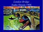london bridge andre derain 1906