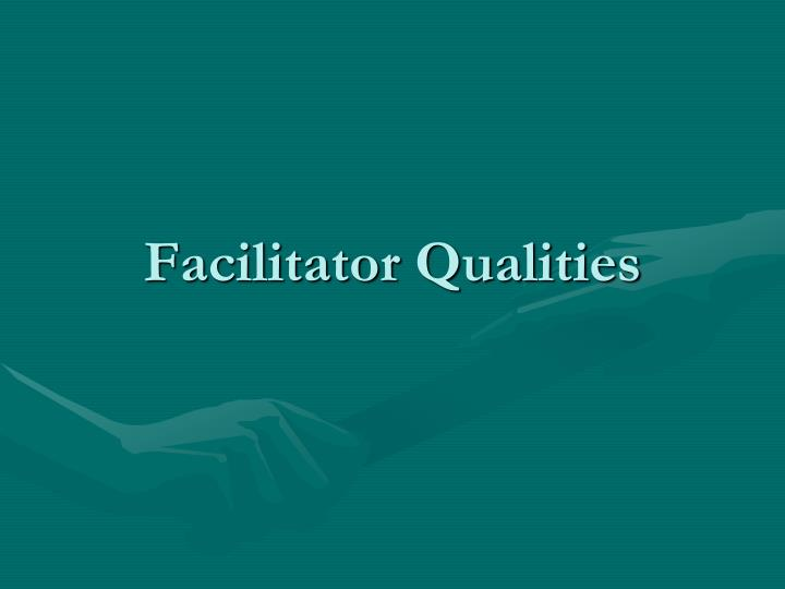 facilitator qualities n.