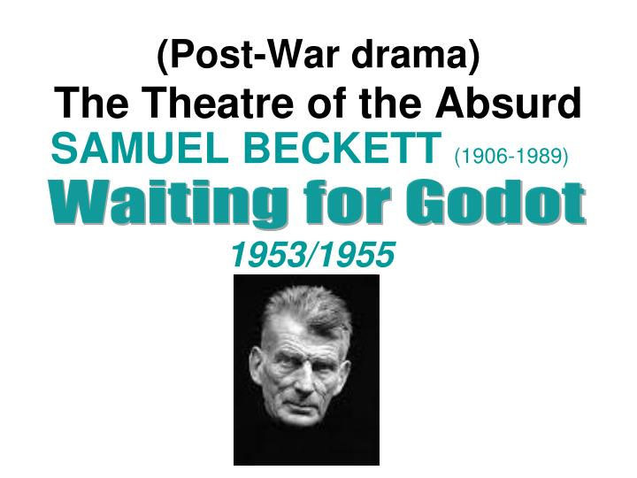 an overview of absurdity in the play waiting for godot by samuel beckett Waiting for godot is samuel beckett's genius portrait of the human condition in limbo two strange souls, sit under a strange tree, in a.