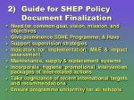 2 guide for shep policy document finalization