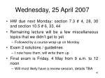 wednesday 25 april 2007