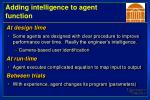 adding intelligence to agent function