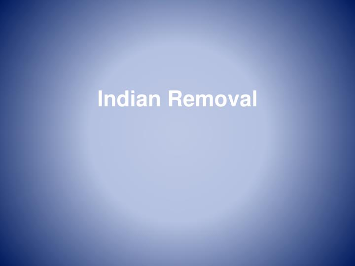 indian removal n.