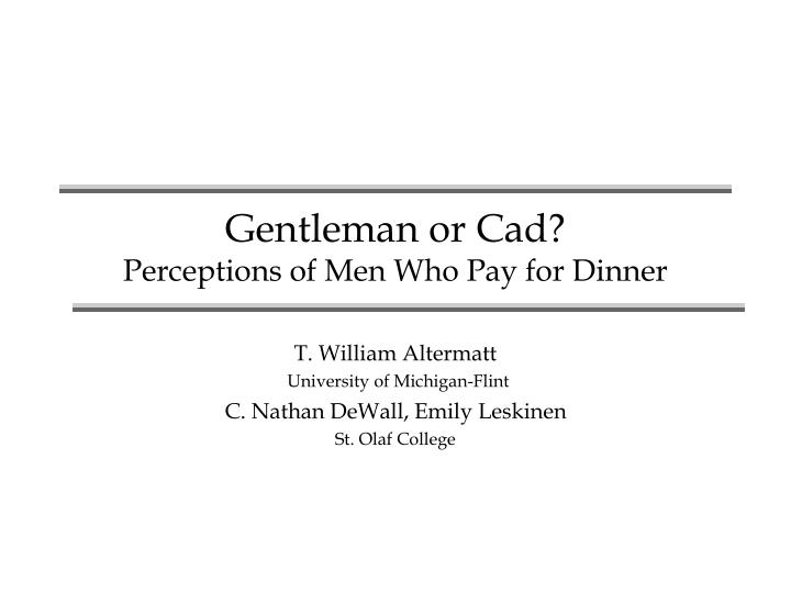 gentleman or cad perceptions of men who pay for dinner n.