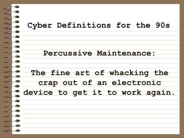 Percussive Maintenance:
