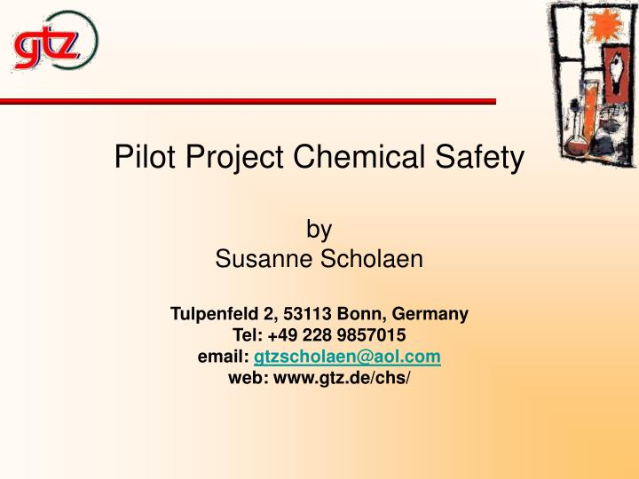PPT - Pilot Project Chemical Safety by Susanne Scholaen Tulpenfeld 2