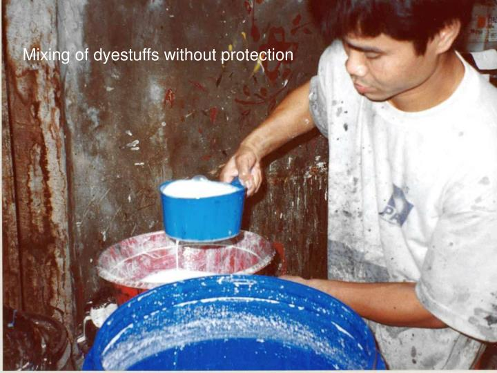 Mixing of dyestuffs without protection