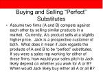 buying and selling perfect substitutes