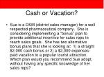 cash or vacation