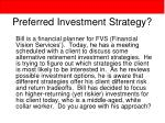 preferred investment strategy