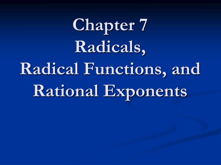 chapter 7 radicals radical functions and rational exponents n.