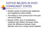 justice beliefs in post commiunist states1