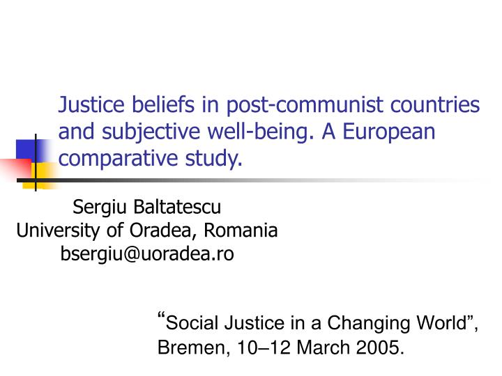 justice beliefs in post communist countries and subjective well being a european comparative study n.