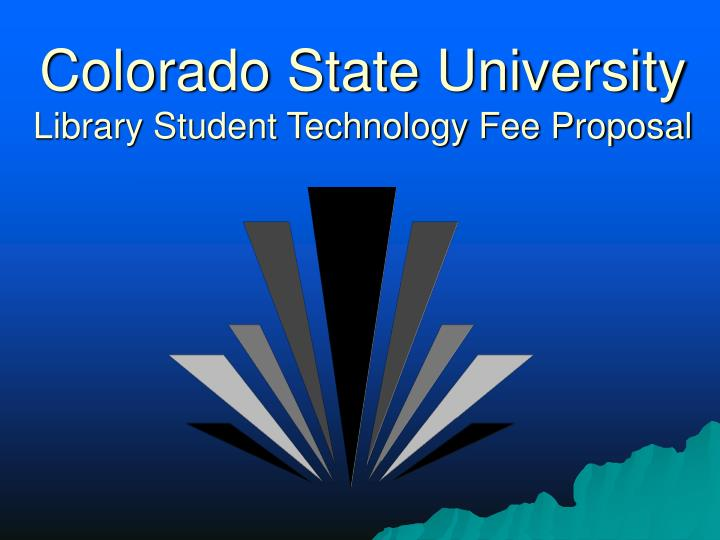 colorado state university library student technology fee proposal n.