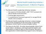 mental health leadership initiative moving forward a work in progress