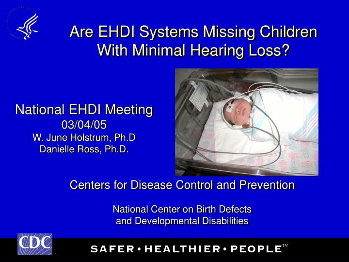 are ehdi systems missing children with minimal hearing loss n.