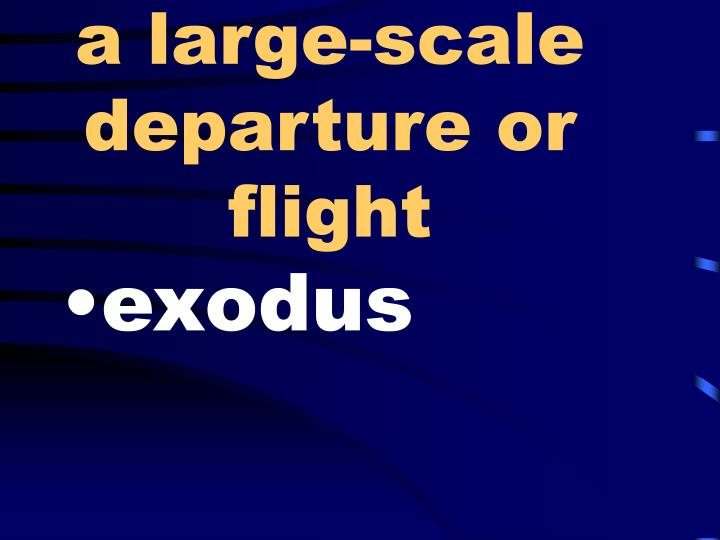 a large-scale departure or flight