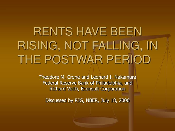 rents have been rising not falling in the postwar period n.
