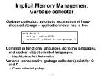 implicit memory management garbage collector