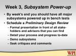 week 3 subsystem power up