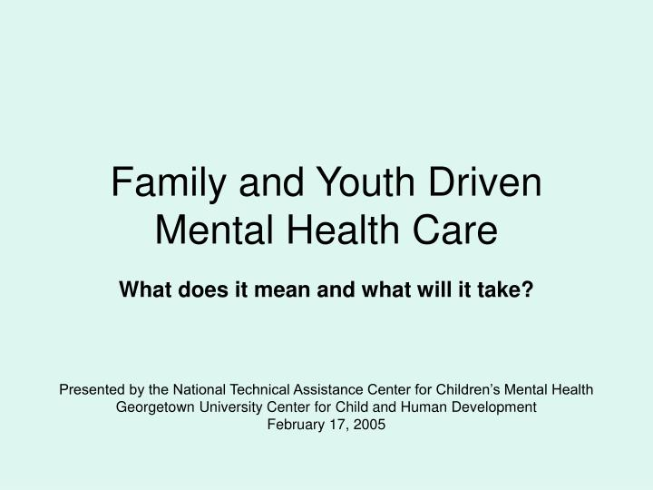 family and youth driven mental health care n.
