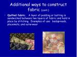 additional ways to construct fabric cont
