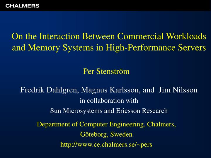 on the interaction between commercial workloads and memory systems in high performance servers n.