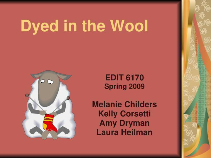 dyed in the wool n.
