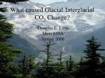 what caused glacial interglacial co 2 change