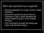 how the land deal was acquired