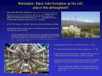 motivation black hole formation at the lhc and in the atmosphere