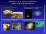 motivation to study astrophysical mergers gravitational wave observatories