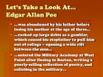let s take a look at edgar allan poe