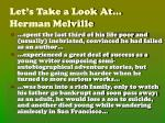 let s take a look at herman melville