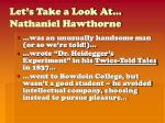 let s take a look at nathaniel hawthorne